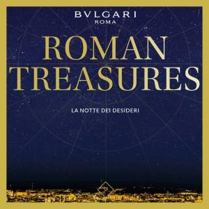 Bulgari scopre una Roma magica
